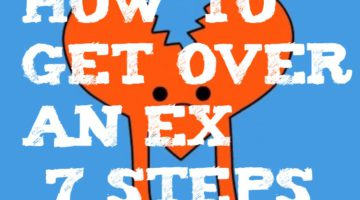 How to Get Over an Ex – 7 Steps