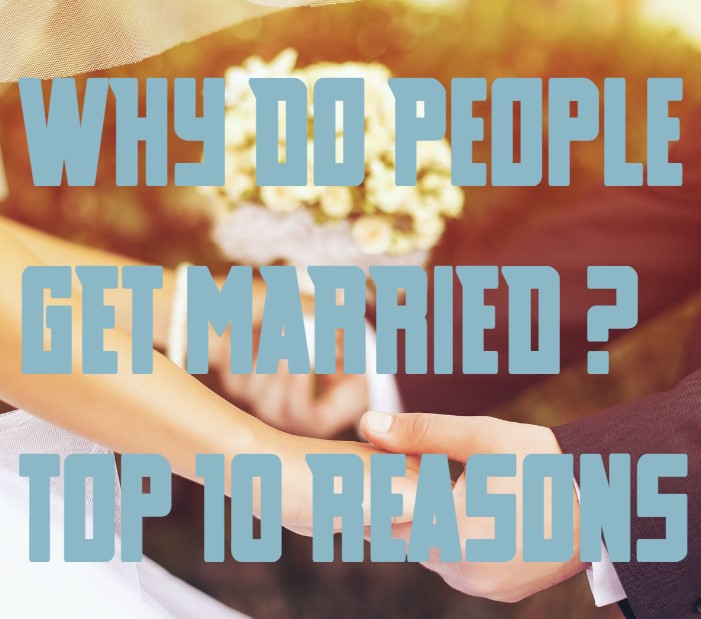 Why Do People Get Married
